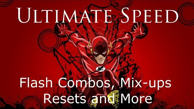 Utimate Speed - Flash Combos, Mix-ups, Resets, and More by ANBU_Speed_Force