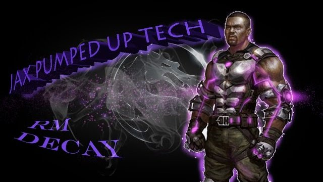 MKX: Decay's Jax Combos & Tech (Pumped Up)