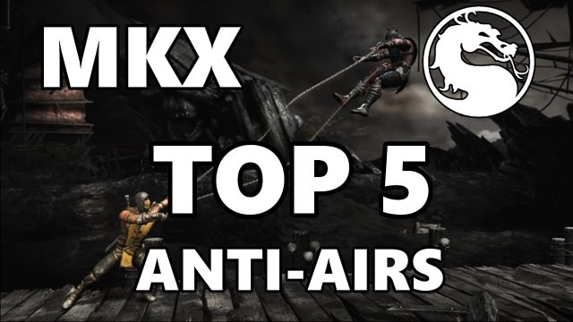 Top 5 Anti-Airs in MKX