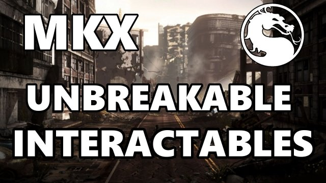 MKXL - Using Unbreakable Interactables