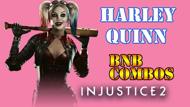 Injustice 2 - Harley Quinn BnB Combo guide
