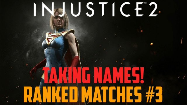 Injustice 2 - Ranked Matches #3 - I'm getting good at this...I think?