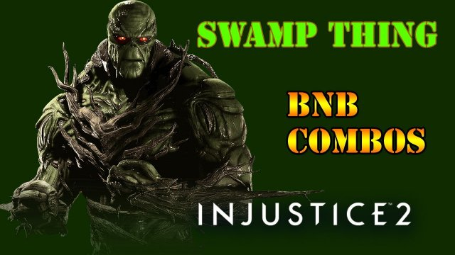Injustice 2 - Swamp Thing BnB Combo Guide