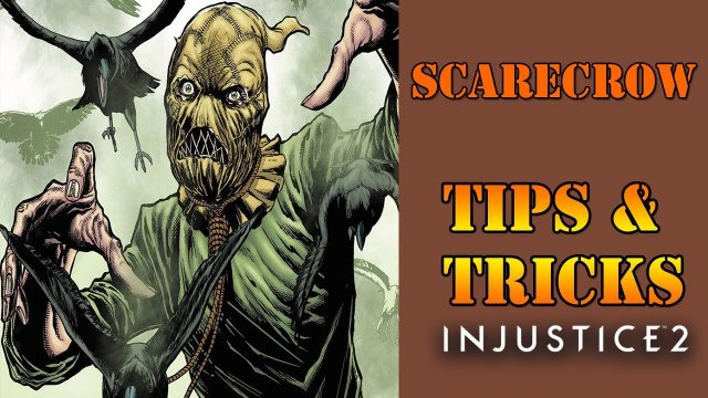 Injustice 2 - Scarecrow Tips and Tricks