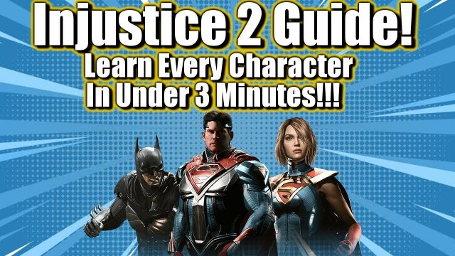LEARN EVERY CHARACTER IN UNDER 3 MINUTES! | INJUSTICE 2 GUIDE AND TIPS
