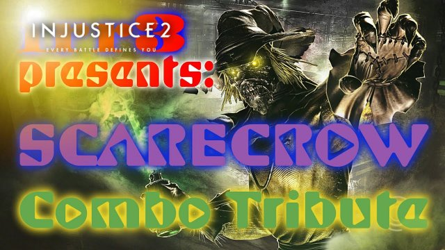 INJUSTICE 2  Best SCARECROW PRO Combo Tribute Video EVER - up to 826 DMG [Competitive & Ability]