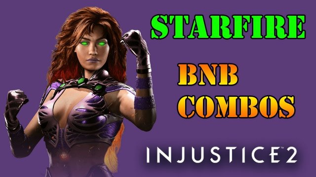 Injustice 2 - Starfire BnB Combo Guide