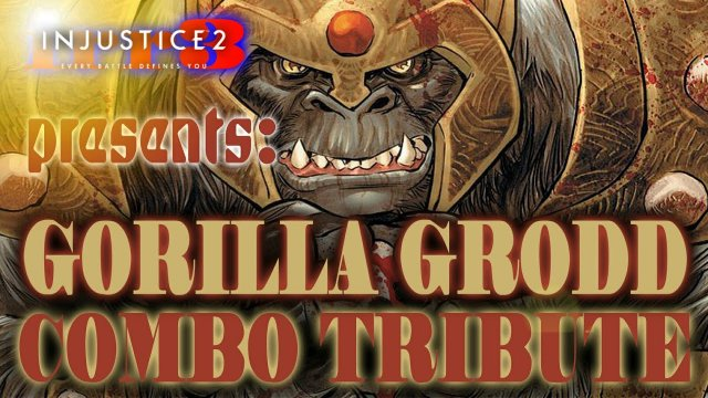 INJUSTICE 2  Best GORILLA GRODD PRO Combo Tribute Video EVER- up to 713DMG [Competitive & Ability]