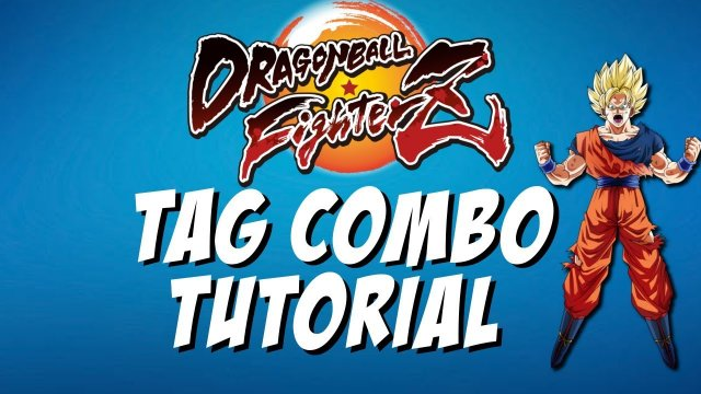 TAG COMBO TUTORIAL | Dragon Ball FighterZ (DBFZ)